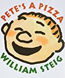 Steig, William: Pete's a Pizza