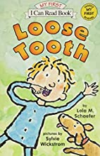 Loose Tooth by Lola M. Schaefer