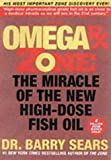 BARRY SEARS: OMEGA RX ZONE: THE MIRACLE OF THE NEW HIGH-DOSE FISH OIL