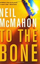To the Bone by Neil McMahon
