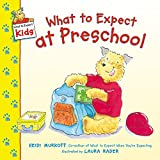 Murkoff, Heidi: What to Expect at Preschool (What to Expect Kids)