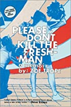 Please Don't Kill the Freshman by Zoe Trope