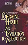 Heath, Lorraine: An Invitation to Seduction