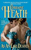 Heath, Lorraine: As An Earl Desires