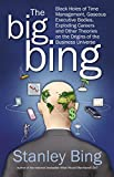 Bing, Stanley: The Big Bing: Black Holes of Time Management, Gaseous Executives, Meteoric Careers and Other Theories About the Origins and Fate of the Business Universe