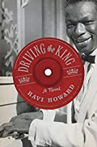 Driving the King: A Novel by Ravi Howard