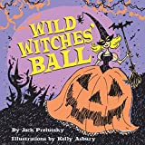 Prelutsky, Jack: Wild Witches' Ball