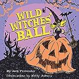 Jack Prelutsky: Wild Witches' Ball