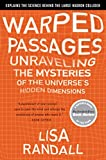 Randall, Lisa: Warped Passages: Unraveling the Mysteries of the Universe's Hidden Dimensions