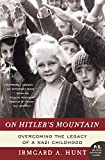 Hunt, Irmgard A.: On Hitler&#39;s Mountain: Overcoming the Legacy of a Nazi Childhood
