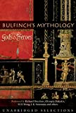 Bulfinch, Thomas: Bulfinch's Mythology:Gods and Heroes