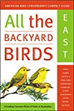 Griggs, Jack: All the Backyard Birds: East and West