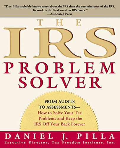 the-irs-problem-solver-from-audits-to-assessments-how-to-solve-your-tax-problems-and-keep-the-irs-off-your-back-forever