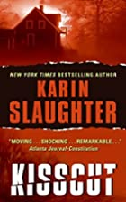 Kisscut by Karin Slaughter