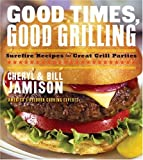 Jamison, Cheryl Alters: GOOD TIMES GOOD GRILLING