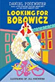 Pinkwater, Daniel: Looking for Bobowicz: A Hoboken Chicken Story