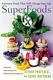 SuperFoods Rx: Fourteen Foods That Will…