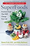 Matthews, Kathy: Superfoods Rx: Fourteen Foods That Will Change Your Life