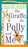 Dahl, Roald: The Giraffe, the Pelly and Me