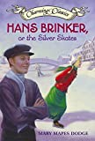 Mary Mapes Dodge: Hans Brinker or the Silver Skates