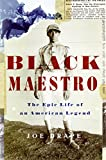 Drape, Joe: Black Maestro : The Epic Life of an American Legend