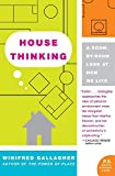 Gallagher, Winifred: House Thinking: A Room-by-Room Look at How We Live