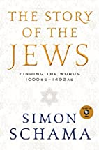 The Story of the Jews: Finding the Words,…