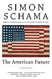 Schama, Simon: The American Future: A History