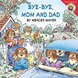 Mayer, Mercer: Bye-Bye, Mom and Dad