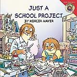 Mayer, Mercer: Little Critter: Just a School Project