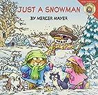 Just a Snowman by Mercer Mayer