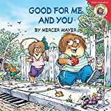 Mayer, Mercer: Little Critter: Good for Me and You