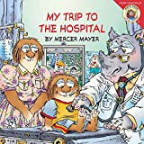Mayer, Mercer: Little Critter: My Trip to the Hospital