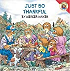 Just So Thankful (Little Critter) by Mercer…