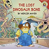 Mercer Mayer: The Lost Dinosaur Bone (Little Critter)