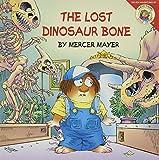 Mercer Mayer: The Lost Dinosaur Bone (Little Critter)