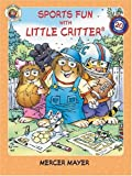 Mayer, Mercer: Little Critter: Sports Fun with Little Critter