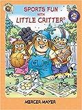 Mayer, Mercer: Little Critter: Sports Fun with Little Critter