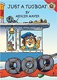 Mayer, Mercer: Just a Tugboat (Little Critter)