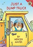 Just a Dump Truck by Mercer Mayer