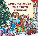 Mayer, Mercer: Little Critter: Merry Christmas, Little Critter!