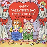 Mayer, Mercer: Little Critter: Happy Valentine's Day, Little Critter!