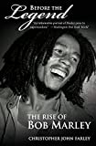 Christopher John Farley: Before the Legend: The Rise of Bob Marley