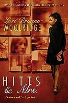 Hitts & Mrs. by Lori Bryant-Woolridge