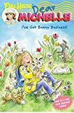 Noll, Katherine: Full House: Dear Michelle #4: I've Got Bunny Business!: (I've Got Bunny Business!)