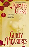 Guhrke, Laura Lee: Guilty Pleasures (Avon Romantic Treasure)