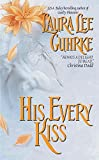 Guhrke, Laura Lee: His Every Kiss