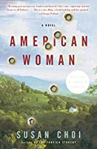American Woman: A Novel by Susan Choi