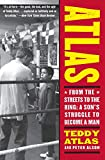 Alson, Peter: Atlas: From the Streets to the Ring a Son's Struggle to Become a Man
