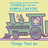 Huelin, Jodi: Harold and the Purple Crayon: Things That Go (Harold & the Purple Crayon)